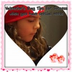 Five Tips for Special Needs Success at #ValentinesDay