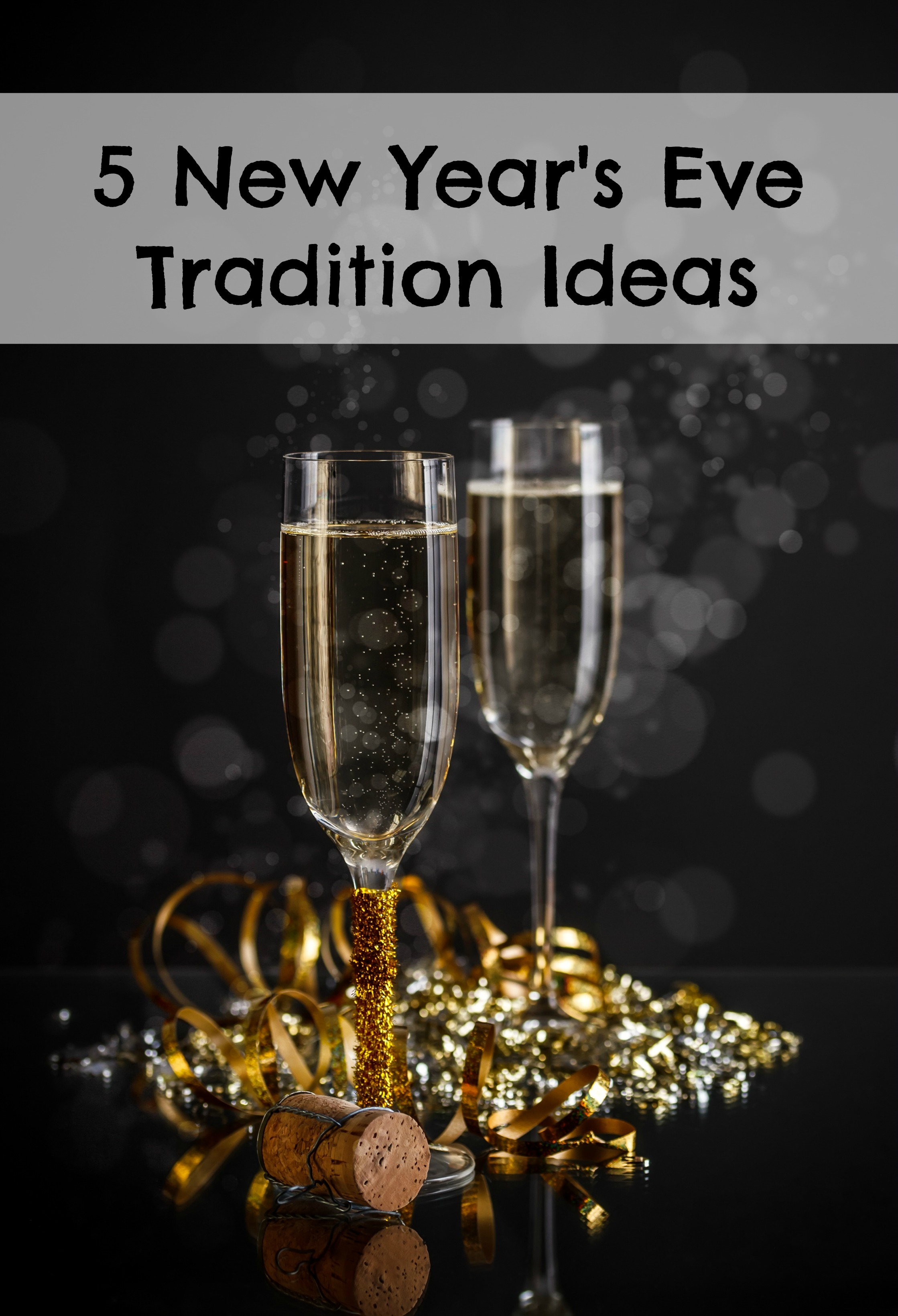 New Years Eve Tradition Ideas