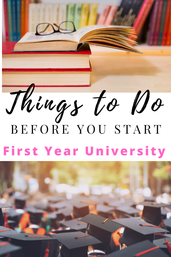 Things to Do Before You Start First Year University