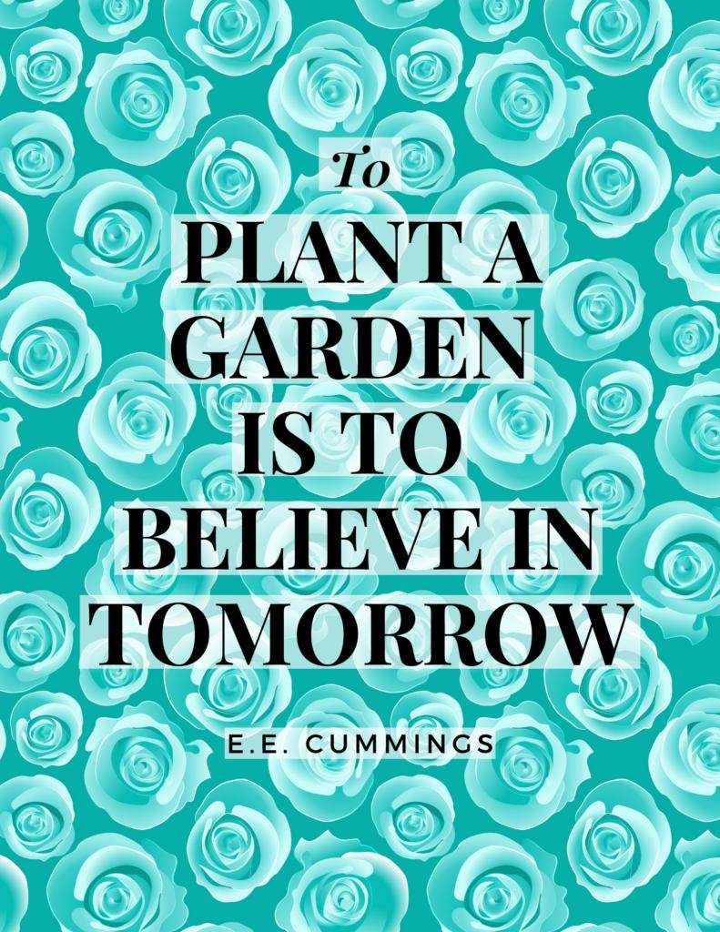 gardening_saying_ee_cummings_green_flowers